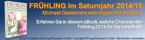 Banner zum eBook »Frühling im Saturnjahr 2014/15: Michael Gasteiners astrologischer Ausblick«  || Copyright © Proga Research GmbH (Michael Gasteiner)