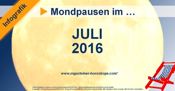 Die Mondpausen im Juli 2016.