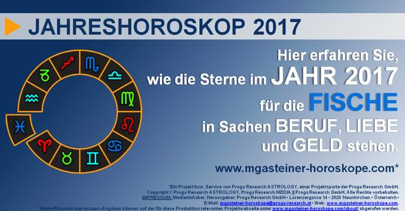 JAHRESHOROSKOP 2017 für die FISCHE (19. Februar bis 20. März): Beruf. Liebe. Geld.