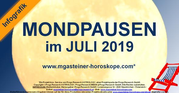 Die MONDPAUSEN im JULI 2019