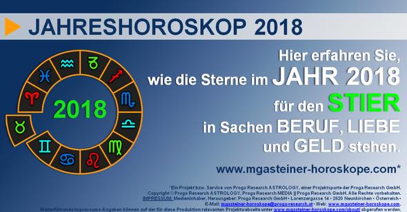 JAHRESHOROSKOP 2018 für den STIER (21. April bis 21. Mai): BERUF, LIEBE und GELD.