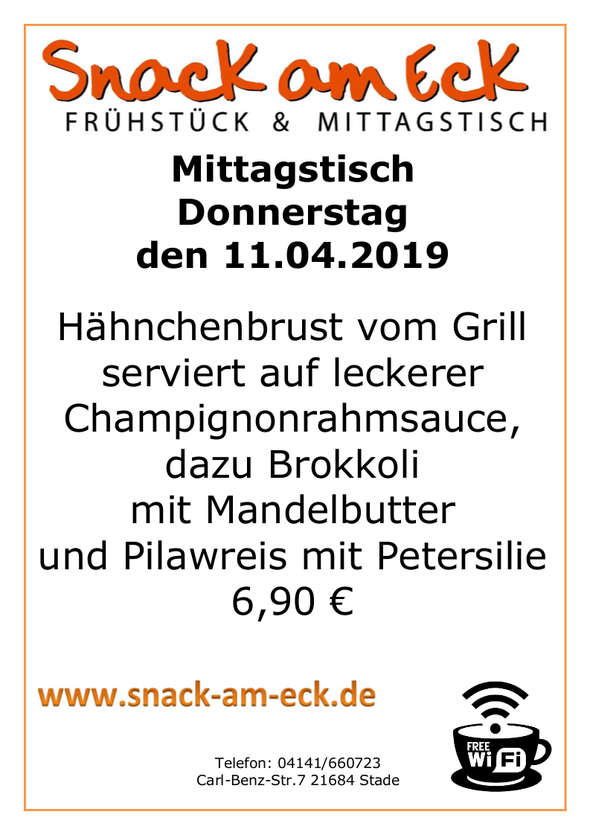 Mittagstisch am Donnerstag den 11.04.2019: Hähnchenbrust vom Grill serviert auf leckerer Champignonrahmsauce, dazu Brokkoli mit Mandelbutter und Pilawreis mit Petersilie 6,90 €
