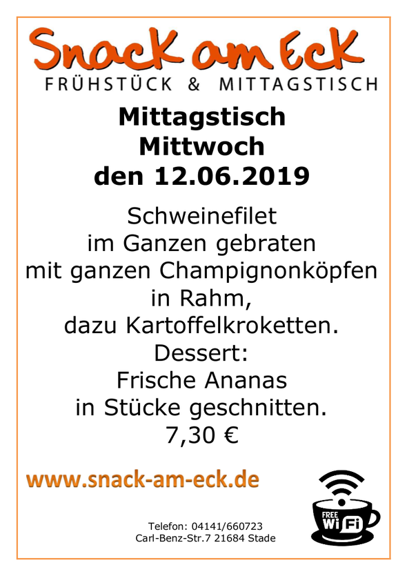 Mittagstisch am Mittwoch den  12.06.2019: Schweinefilet im Ganzen gebraten mit ganzen Champignonköpfen in Rahm, dazu Kartoffelkroketten. Dessert: Frische Ananas in Stücke geschnitten. 7,30 €