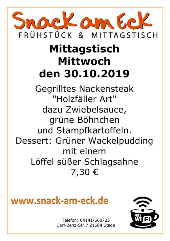 """Mittagstisch am Mittwoch den 30,10.2019: Gegrilltes Nackensteak """"Holzfäller Art"""" dazu Zwiebelsauce, grüne Böhnchen und Stampfkartoffeln. Dessert: Grüner Wackelpudding mit einem Löffel süßer Schlagsahne 7,30 €"""