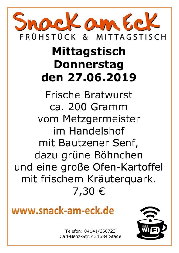 Mittagstisch am Donnerstag den 27.06.2019: Frische Bratwurst ca. 200 Gramm  vom Metzgermeister im Handelshof mit Bautzener Senf, dazu grüne Böhnchen und eine große Ofen-Kartoffel mit frischem Kräuterquark. 7,30 €