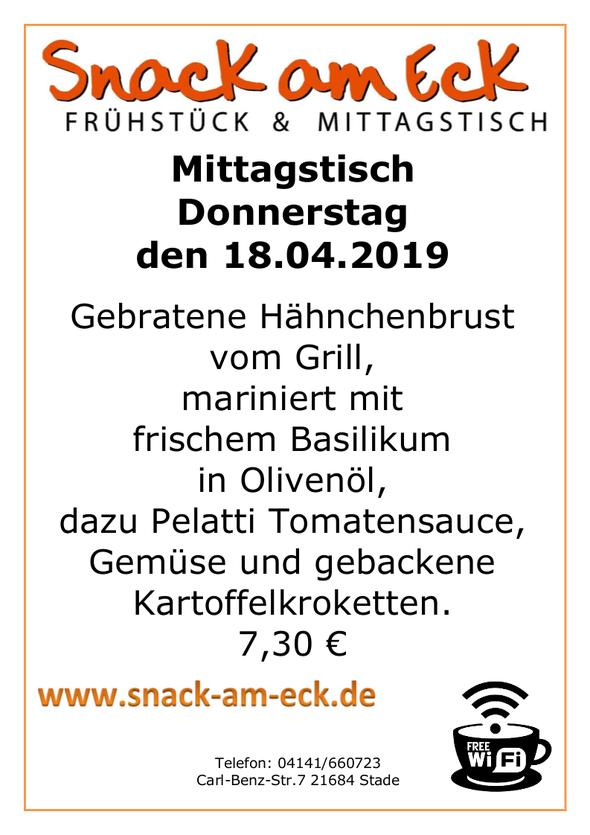 Mittagstisch am Donnerstag den 18.04.2019: Gebratene Hähnchenbrust vom Grill, mariniert mit frischem Basilikum in Olivenöl, dazu Pelatti Tomatensauce, Gemüse und gebackene Kartoffeln-Kroketten. 6,90 €