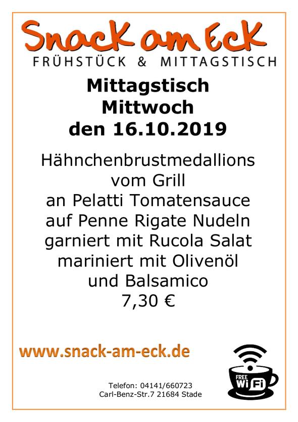 Mittagstisch am Mittwoch den 16.10.2019: Hähnchenbrustmedallions vom Grill an Pelatti Tomatensauce mit auf Penne Rigate Nudeln garniert mit Rucola Salat mariniert mit Olivenöl und Balsamico 7,30 €