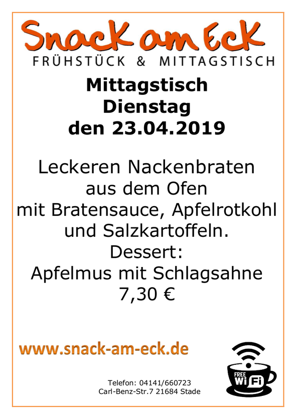 Mittagstisch am Dienstag den : 23.04.2019: Leckeren Nackenbraten aus dem Ofen mit Bratensauce, Apfelrotkohl und Salzkartoffeln. Dessert: Apfelmus mit Schlagsahne 6,90 €