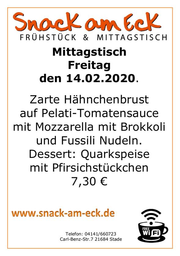 Mittagstisch am Freitag den 14.02.2020 : Zarte Hähnchenbrust auf Pelati-Tomatensauce  mit Mozzarella mit Brokkoli und Fussili Nudeln. Dessert: Quarkspeise mit Pfirsichstückchen 7,30 €