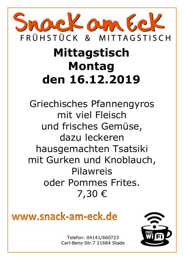 Mittagstisch am Freitag den 16.12.2019: Griechisches Pfannengyros mit viel Fleisch und frisches Gemüse, dazu leckeren hausgemachten Tsatsiki mit Gurken und Knoblauch, Pilawreis oder Pommes Frites. 7,30 €