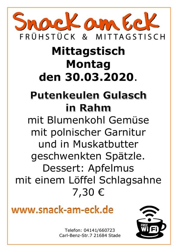 Mittagstisch am Montag den 30.03.2020: Putenkeulen Gulasch in Rahm mit Blumenkohl Gemüse mit polnischer Garnitur und in Muskatbutter geschwenkten Spätzle. Dessert: Apfelmus mit einem Löffel Schlagsahne 7,30 €