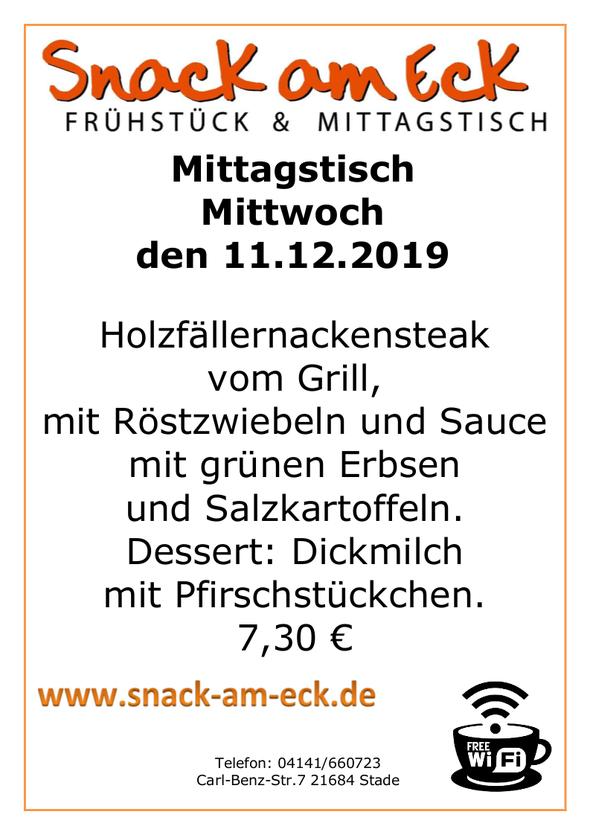 Mittagstisch am Mittwoch den 11.12.2019: Holzfällernackensteak vom Grill, mit Röstzwiebeln und Sauce mit grünen Erbsen und Salzkartoffeln. Dessert Dickmilch mit Pfirschstückchen. 7,30 €