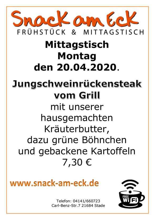 Mittagstisch am 20.04.2020: Jungschweinrückensteak vom Grill mit unserer hausgemachten Kräuterbutter, dazu grüne Böhnchen und gebackene Kartoffeln 7,30 €