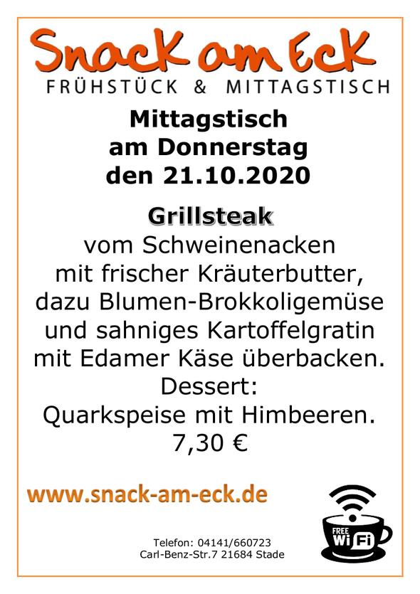 Mittagstisch am Donnerstag den 22.10.2020: Grillsteak vom Schweinenacken mit frischer Kräuterbutter, dazu Blumen-Brokkoligemüse und sahniges Kartoffelgratin mit Edamer Käse überbacken. Dessert: Quarkspeise mit Himbeeren. 7,30 €