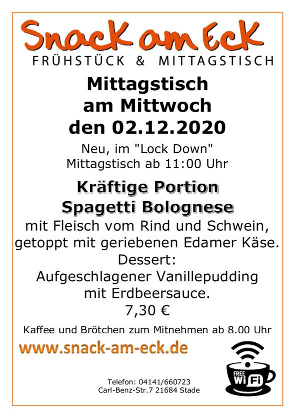 Mittagstisch am Mittwoch den 02.12.2020: Kräftige Portion Spagetti Bolognese mit  Fleisch vom Rind und Schwein, getoppt mit geriebenen Edamer Käse. <br> Dessert: Aufgeschlagener Vanillepudding mit Erdbeersauce. 7,30 €