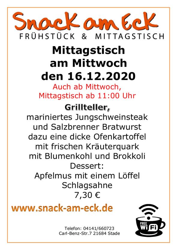 Mittagstisch am Mittwoch den 16.12.2020: Grillteller, mariniertes Jungschweinsteak und Salzbrenner Bratwurst dazu eine dicke Ofenkartoffel mit frischen Kräuterquark mit Blumenkohl und Brokkoli  Dessert: Apfelmus mit einem Löffel Schlagsahne 7,30 €