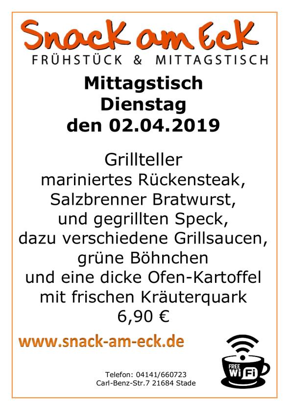 Mittagstisch am Dienstag den 02.04.2019: Grillteller, mariniertes Rückensteak, Salzbrenner Bratwurst, und gegrillten Speck, dazu verschiedene Grillsaucen, grüne Böhnchen und eine dicke Ofen-Kartoffel mit frischen Kräuterquark 6,90 €