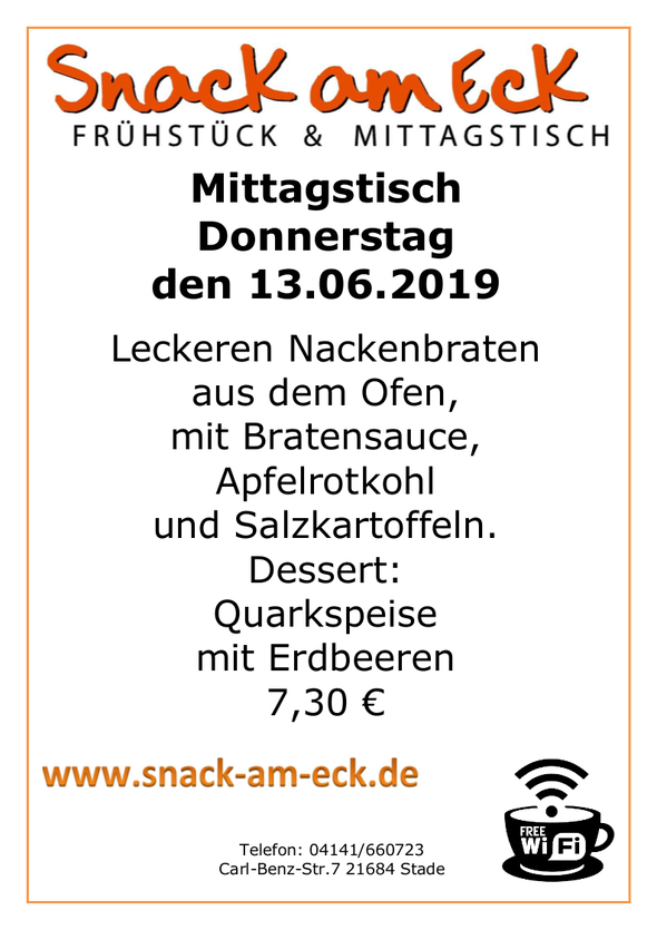 Mittagstisch am Donnerstag den 13.06.2019: Leckeren Nackenbraten aus dem Ofen mit Bratensauce, Apfelrotkohl und Salzkartoffeln. Dessert: Quarkspeise mit Erdbeeren 7,30 €