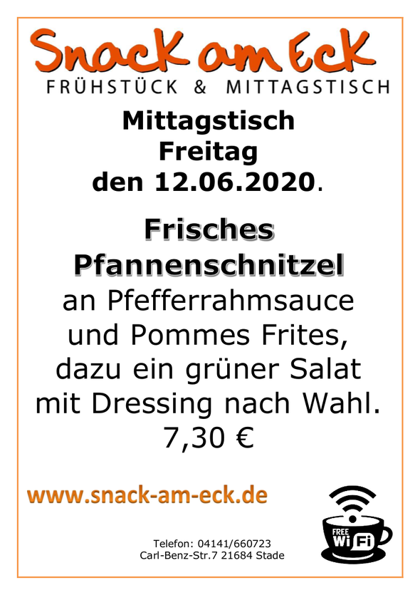 Mittagstisch am Fretiag den 12.06.2020: Frisches Pfannenschnitzel an Pfefferrahmsauce und Pommes Frites, dazu ein grüner Salat mit Dressing nach Wahl. 7,30 €