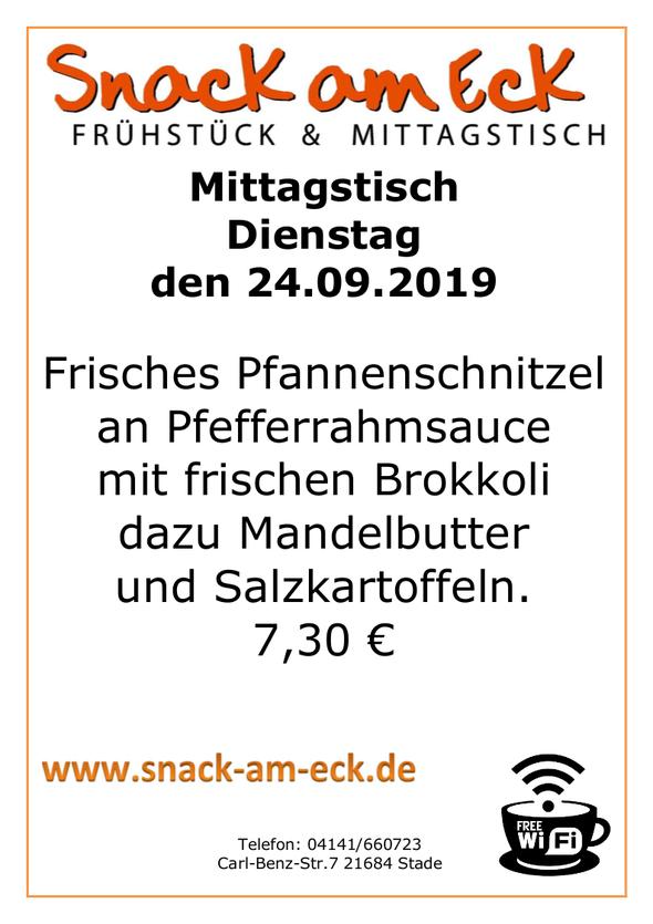 Mittagstisch am Dienstag den 24.09.2019Frisches Pfannenschnitzel an Pfefferrahmsauce mit frischen Brokkoli mit Mandelbutter und Salzkartoffeln. 7,30 €