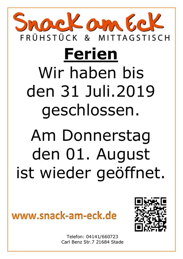 Ferien Wir bis  den 31 August.2019 geschlossen.   Am Donnerstag  den 01. August  ist wieder geöffnet.