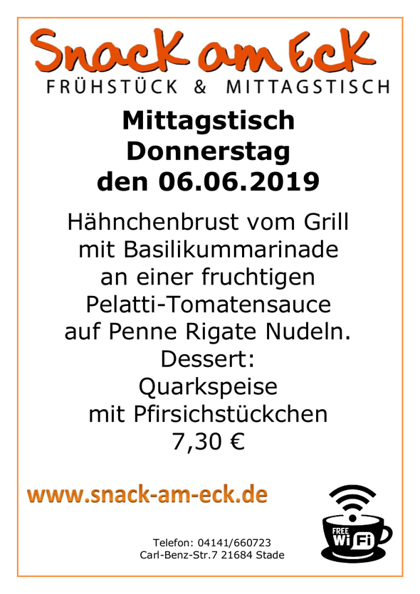 Mittagstisch am Donnerstag den 06.06.2019: Hähnchenbrust vom Grill mit Basilikummarinade an einer fruchtigen Pelatti-Tomatensauce auf Penne Rigate Nudeln. Dessert: Quarkspeise mit Pfirsichstückchen. 7,30 €