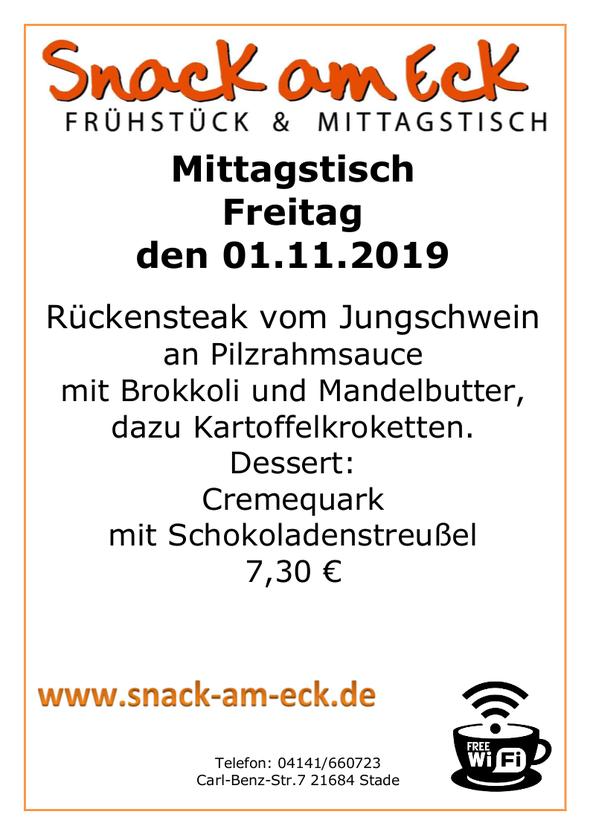 Mittagstisch am Freitag den 1.11.2019: Rückensteak vom Jungschwein am Pilzrahmsauce mit Brokkoli und Mandelbutter, dazu Kartoffelkroketten. Dessert: Cremequark mit Schokoladenstreusel 7,30 €