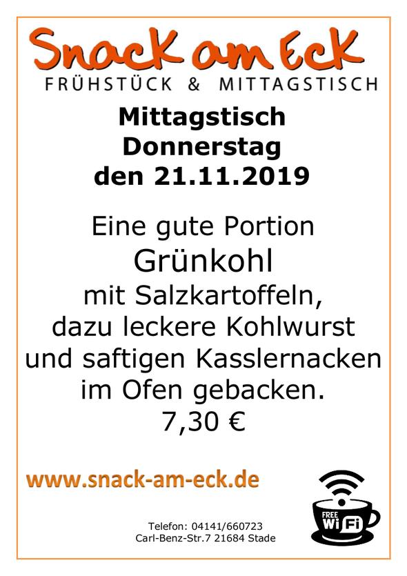 Mittagstisch am Donnerstag den 21.11.2019: Eine gute Portion Grünkohl mit Salzkartoffeln, dazu leckere Kohlwurst und saftigen Kasslernacken im Ofen gebacken. 7,30 €