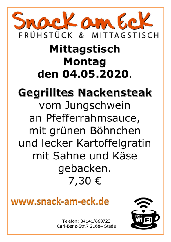 Mittagstisch am montag den 04.05.2020: Gegrilltes Nackensteak vom Jungschwein an Pfefferrahmsauce mit grünen Böhnchen und lecker Kartoffelgratin mit Sahne und Käse gebacken. 7,30 €