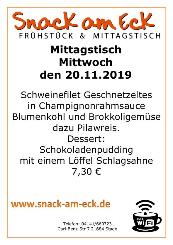 Mittagstisch am Mittwoch den 20.11.2019: Schweinefilet Geschnetzeltes in Champignonrahmsauce mit Blumenkohl und Brokkoligemüse dazu Pilawreis. Dessert: Schokoladenpudding mit einem Löffel Schlagsahne  7,30 €