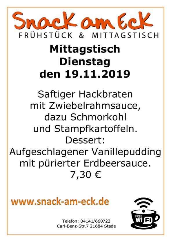 Mittagstisch am Dienstag den 19.11.2019: Saftiger Hackbraten mit Zwiebelrahmsauce, dazu Schmorkohl und Stampfkartoffeln. Dessert: Aufgeschlagener Vanillepudding mit pürierter Erdbeersauce. 7,30 €