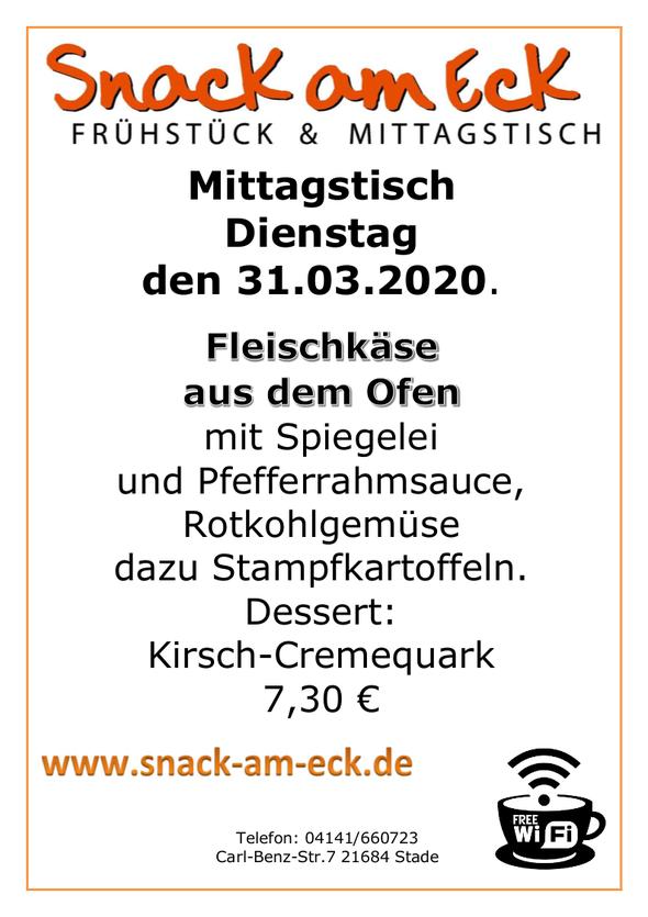 Mittagstisch am Dienstag den 31.03.2020: Fleischkäse aus dem Ofen mit Spiegelei und Pfefferrahmsauce,  Rotkohlgemüse dazu Stampfkartoffeln. Dessert: Kirsch-Cremequark  7,30 €