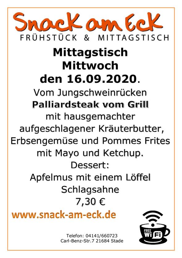 Mittagstisch am Mittwoch den 16.09.2020: Vom Jungschweinrücken Palliardsteak vom Grill mit hausgemachter   aufgeschlagener Kräuterbutter, Erbsengemüse und Pommes Frites mit Mayo und Ketchup. Dessert: Apfelmus mit einem Löffel Schlagsahne 7,30 €