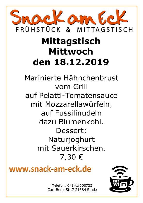 Mittagstisch am Mittwoch den 18.12.2019: Marinierte Hähnchenbrust vom Grill auf Pelatti-Tomatensauce mit Mozzarellawürfen, auf Fussilinudeln dazu Blumenkohl. Dessert: Naturjoghurt mit Sauerkirschen. 7,30 €