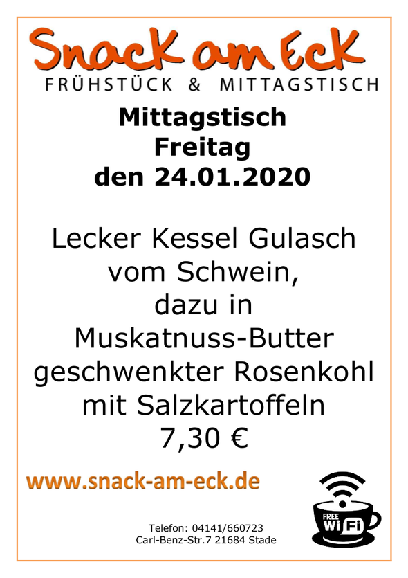 Mittagstisch am Freitag den 24.1.2020: Lecker Kessel Gulasch vom Schwein, dazu in Muskatnuss Butter geschwenkter Rosenkohl und Salzkartoffeln 7,30 €