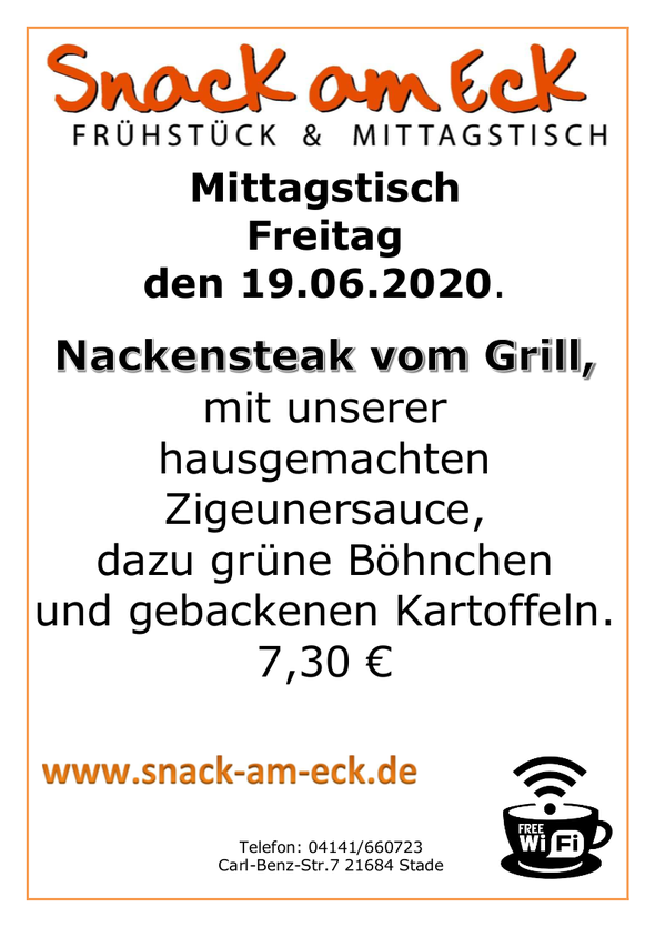 Mittagstisch am Freitag den 19.06.2020: Nackensteak vom Grill, mit unserer hausgemachten Zigeunersauce, dazu grüne Böhnchen und gebackenen Kartoffeln. 7,30 €