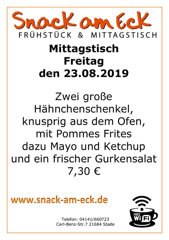 Mittagstisch am Freitag den 23.08.2019: Zwei große Hähnchenschenkel, knusprig aus dem Ofen, mit Pommes Frites dazu Mayo und Ketchup und ein frischer Gurkensalat 7,30 €