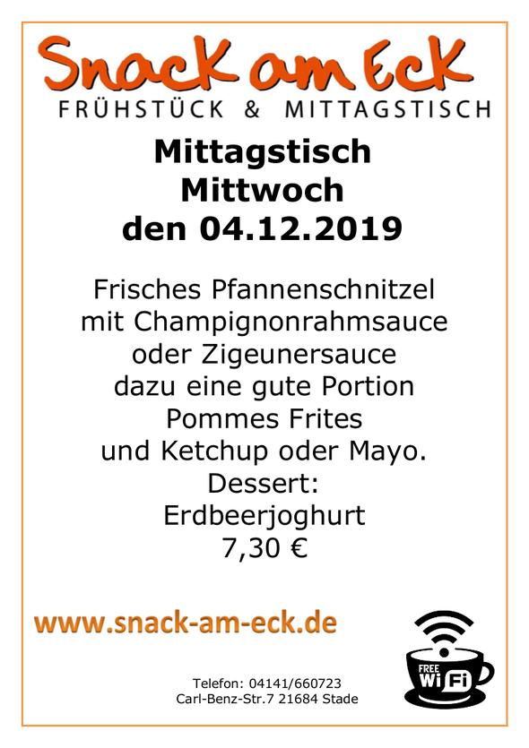Mittagstiosch am Mittwoch den 04.12..20198: Frisches Pfannenschnitzel mit Champignonrahmsauce oder Zigeunersauce dazu eine gute Portion Pommes Frites und Ketchup oder Mayo. Dessert: Erdbeerjoghurt 7,30 €