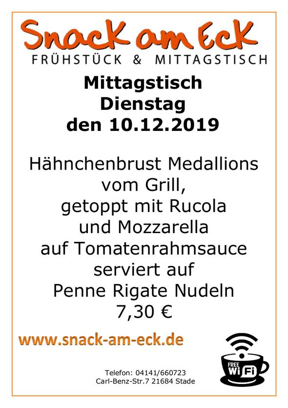 Mittagstisch am dienstag den 10.12.2019: Hähnchenbrust Medallions vom Grill, getoppt mit Rucola und Mozzarella auf Tomatenrahmsauce serviert auf Penne Rigate Nudeln 7,30 €