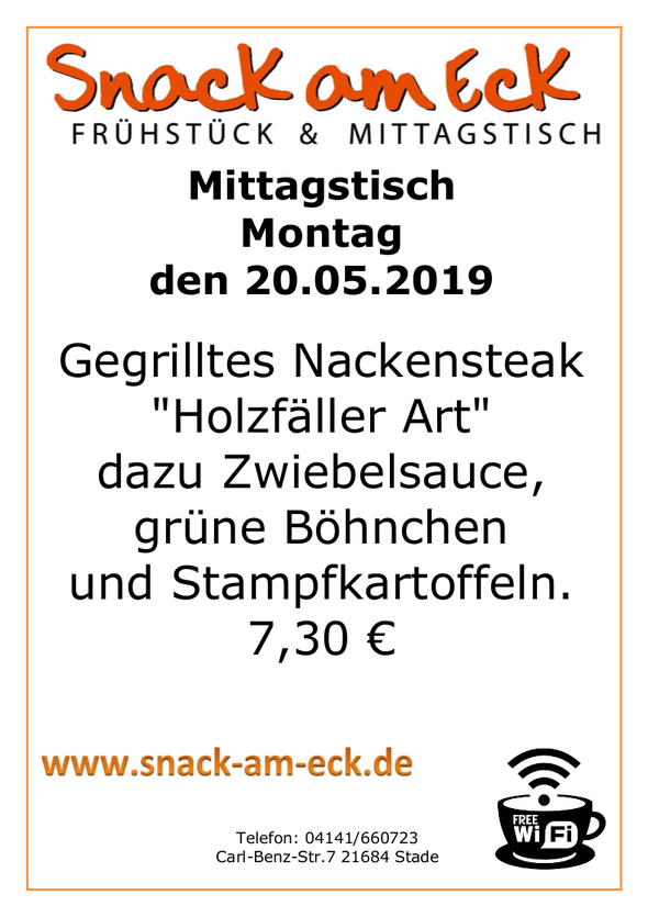 """Mittagstisch am montag den 20.05.2019:_ Gegrilltes Nackensteak """"Holzfäller Art"""" dazu Zwiebelsauce, grüne Böhnchen und Stampfkartoffeln. 7,30"""