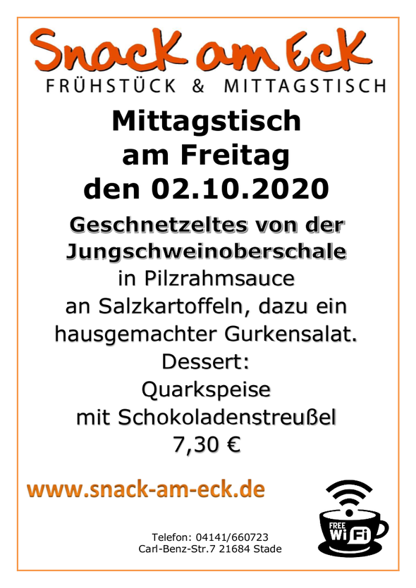 Mittagstisch am Freitag den 02.10.2020: Geschnetzeltes von der Jungschweinoberschale in Pilzrahmsauce an Salzkartoffeln, dazu ein hausgemachter Gurkensalat. Dessert: Quarkspeise mit Schokoladenstreußel 7,30 €