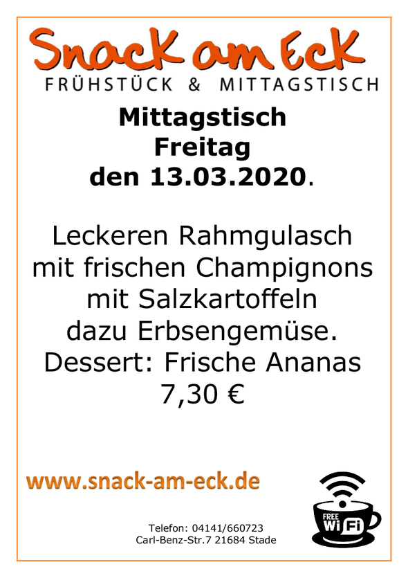 Mittagstisch am Freitag den 13.03.2020: Leckeren Rahmgulasch mit frischen Champignons mit Salzkartoffeln dazu Erbsengemüse. Dessert: Frische Ananas 7,30 €