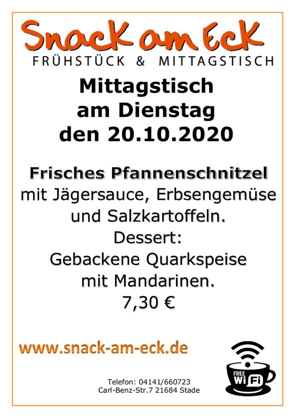 Mittagstisch am Dienstag den 20.10.2020: Frisches Pfannenschnitzel mit Jägersauce, Erbsengemüse und Salzkartoffeln. Dessert: Gebackene Quarkspeise mit Mandarinen. 7,30 €