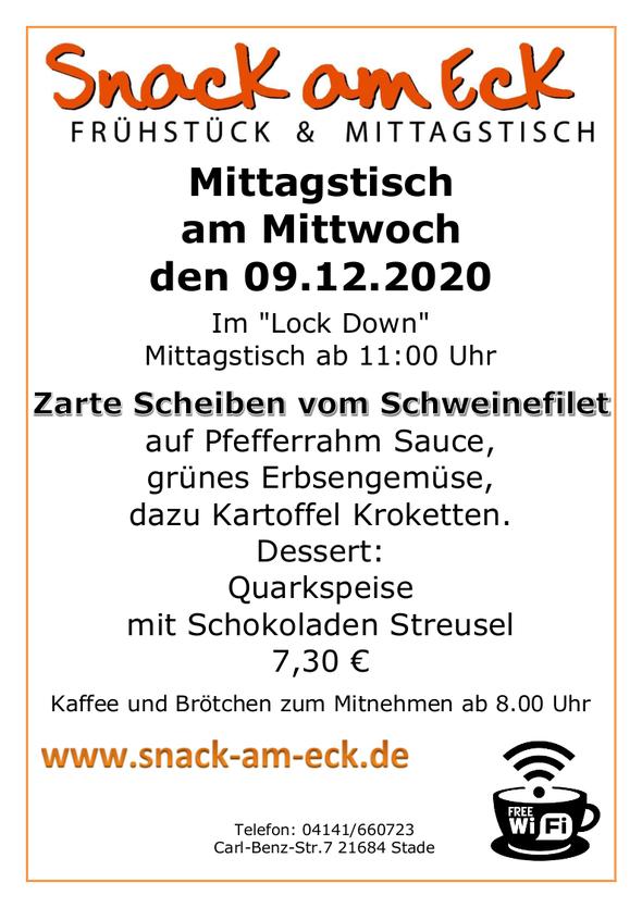 Mittagstisch am Mittwoch den 09.12.2020: Zarte Scheiben vom Schweinefilet auf Pfefferrahm Sauce, grünes Erbsengemüse, dazu Kartoffel Kroketten. Dessert: Quarkspeise mit Schokoladen Streusel 7,30 €
