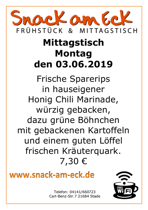 Mittagstisch am Montag den 03.05.2019: Frische Sparerips in hauseigener Honig Chili Marinade, würzig gebacken, dazu grüne Böhnchen mit gebackenen Kartoffeln mit einem guten Löffel frischen Kräuterquark. 7,30 €