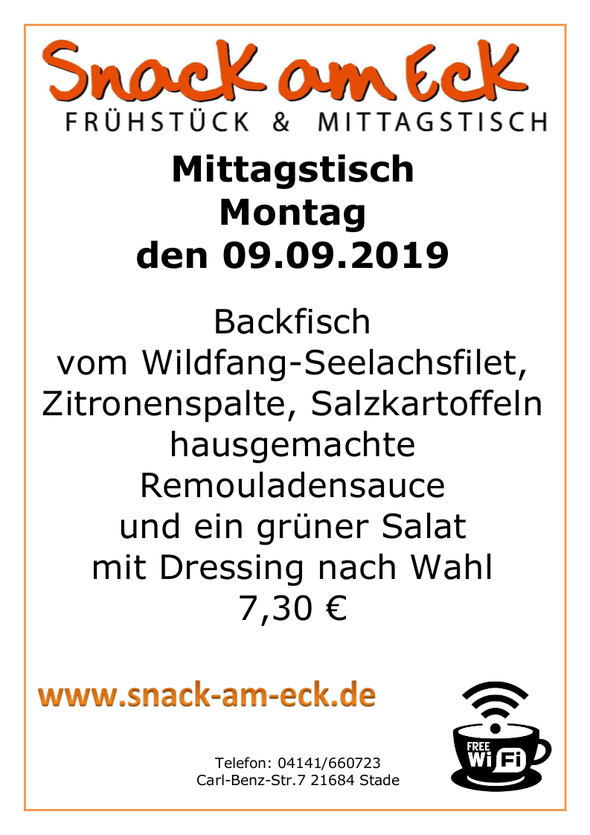 Mittagstisch am Montag den 09.09.2019: Backfisch vom Wildfang-Seelachsfilet, Zitronenspalte, Salzkartoffeln hausgemachte Remouladensauce und ein grüner Salat mit Dressing nach Wahl 7,30 €