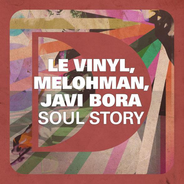 Le Vinyl, Melohman, Javi Bora – Soul Story (Defected)