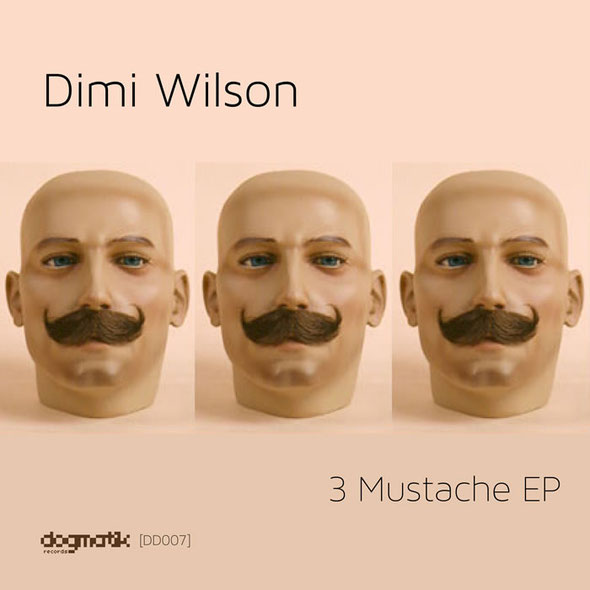 Dimi Wilson   3 Mustache EP