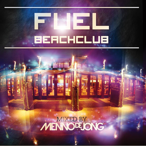 Fuel Beachclub Mixed By Menno De Jong