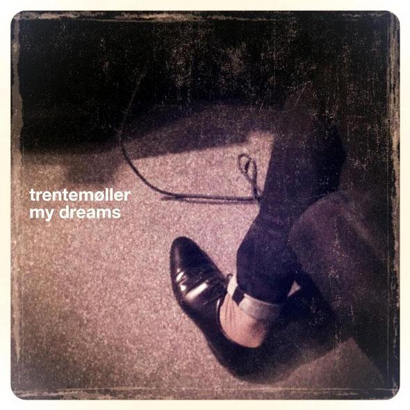 Trentemøller | My Dreams